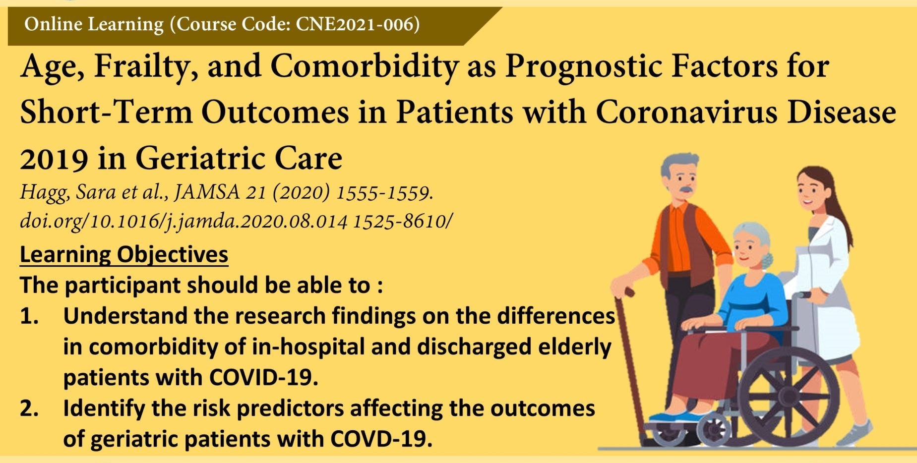 Age, Frailty, and Comorbidity as Progonostic Factors for Short-Term Outcomes in Patients with Coronavirus Disease 2019 in Geriatric Care